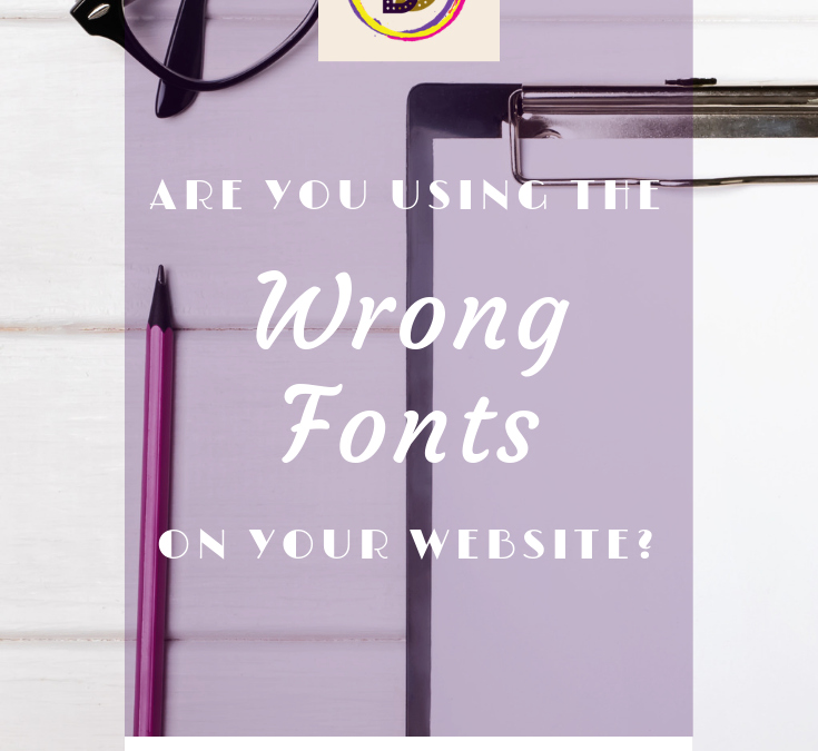 Are you using the WRONG fonts on your website?