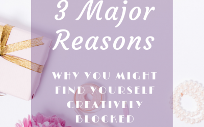 3 major reasons why you might find yourself creatively blocked