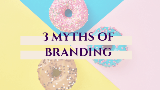 3 Myths about Branding