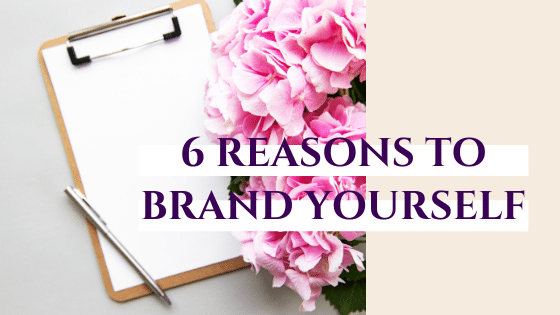 6  Reasons to BRAND Yourself
