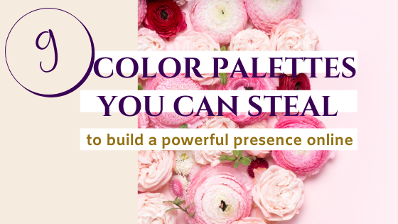 9 Color Palettes You Can Steal to Build a Powerful Presence Online
